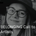 Belonging Call To Artists