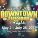 Downtown Tuesday Nights