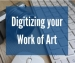 Digitizing Your Work Of Art