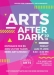 Arts After Dark