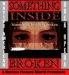 On Native Ground presents:  Something Inside Is Broken